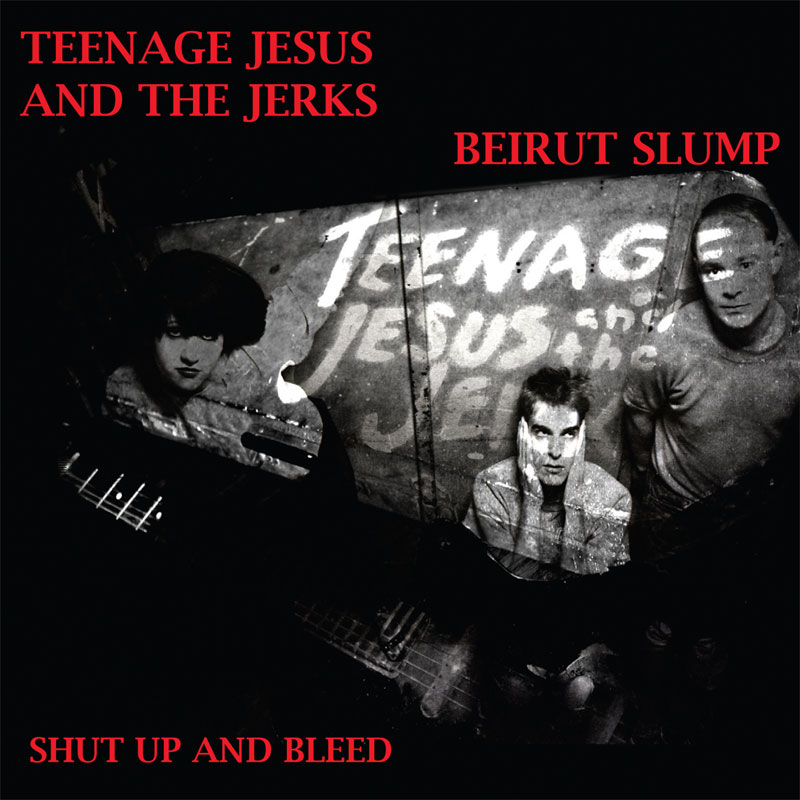 teenage-jesus-beirut-slump-shut-up-bleed_LRG